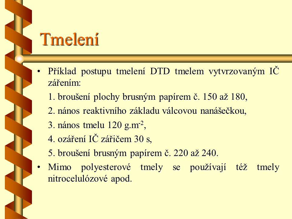 Tmelení Příklad postupu tmelení DTD tmelem vytvrzovaným IČ zářením: