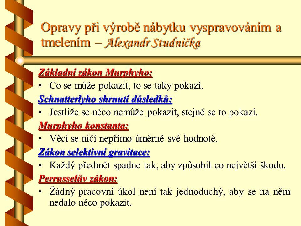 Opravy při výrobě nábytku vyspravováním a tmelením – Alexandr Studnička
