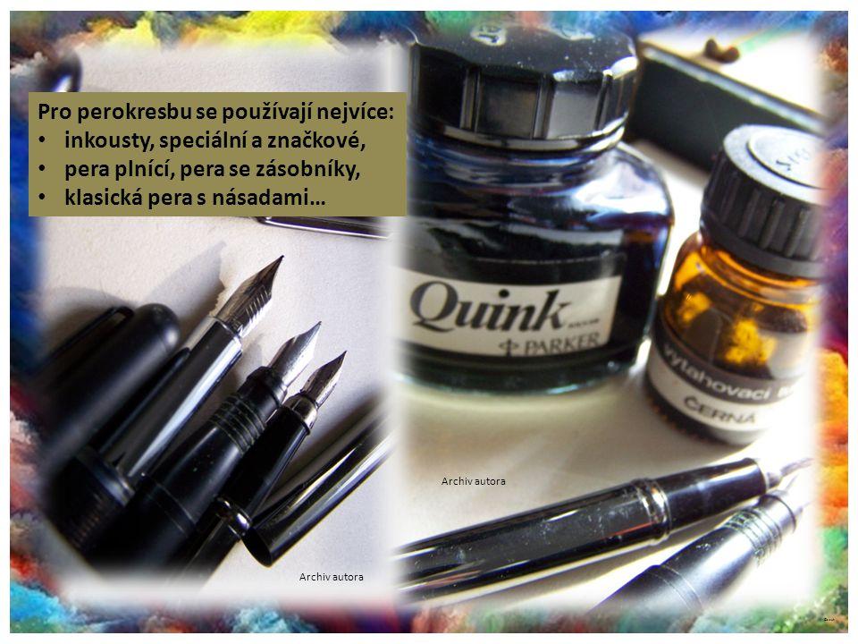 Pro perokresbu se používají nejvíce: inkousty, speciální a značkové,