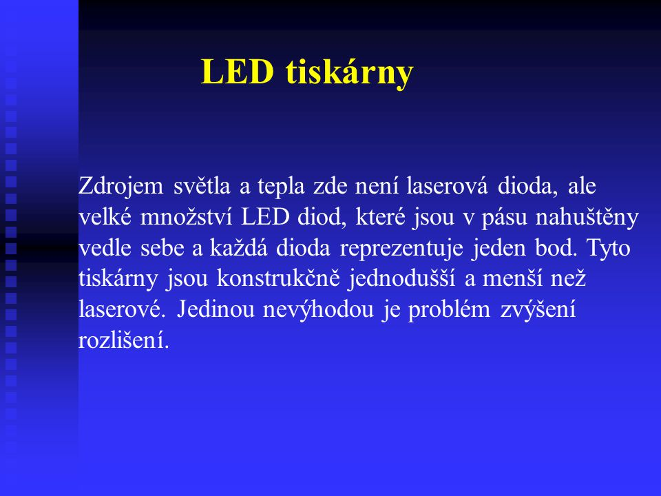 LED tiskárny Zdrojem světla a tepla zde není laserová dioda, ale