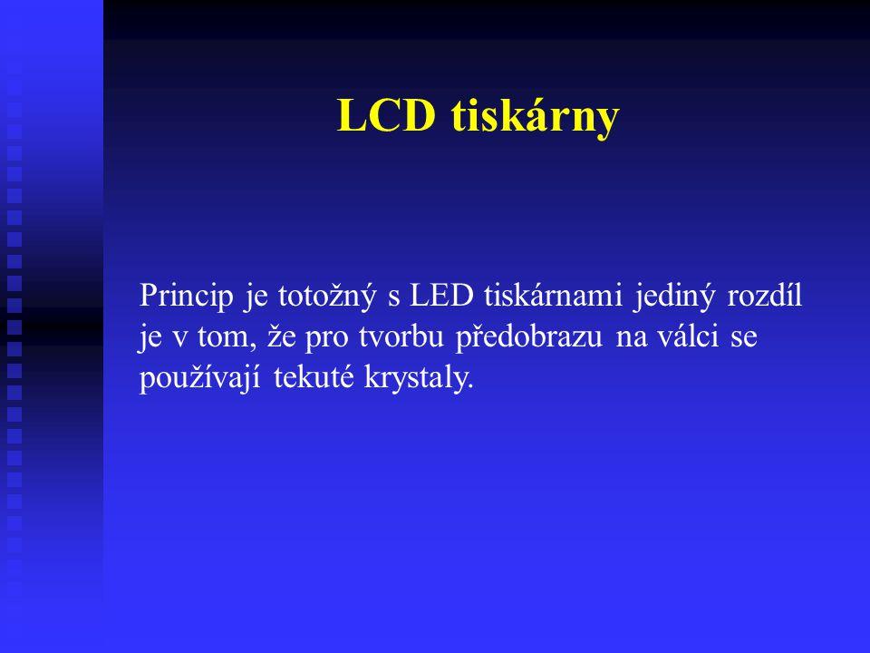 LCD tiskárny Princip je totožný s LED tiskárnami jediný rozdíl