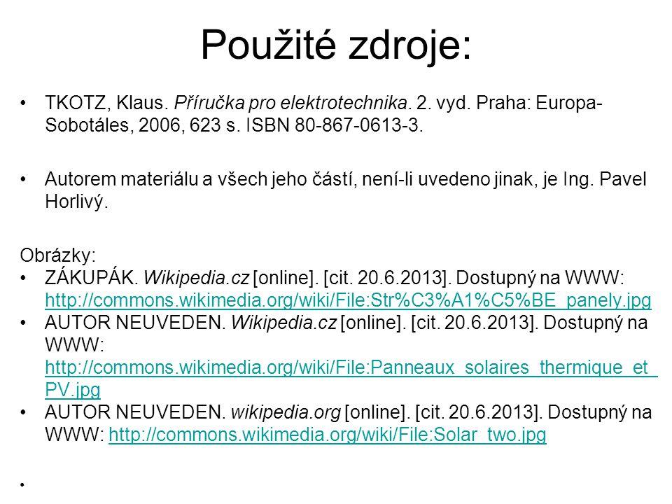 Použité zdroje: TKOTZ, Klaus. Příručka pro elektrotechnika. 2. vyd. Praha: Europa-Sobotáles, 2006, 623 s. ISBN 80-867-0613-3.