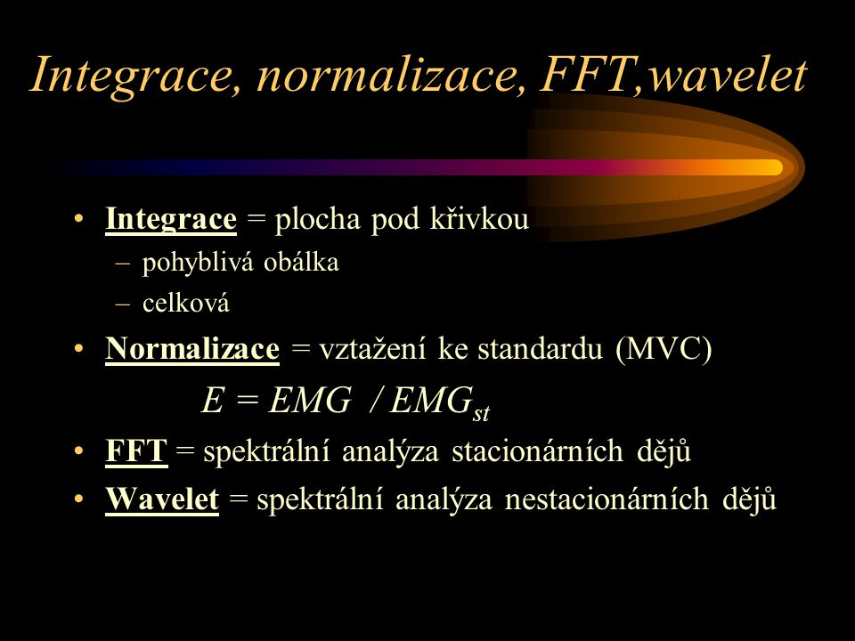 Integrace, normalizace, FFT,wavelet
