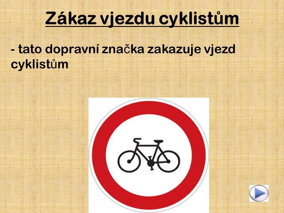 Zákaz vjezdu cyklistům