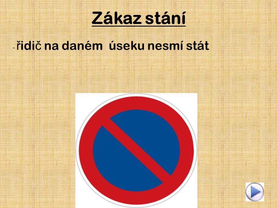 Zákaz stání - řidič na daném úseku nesmí stát