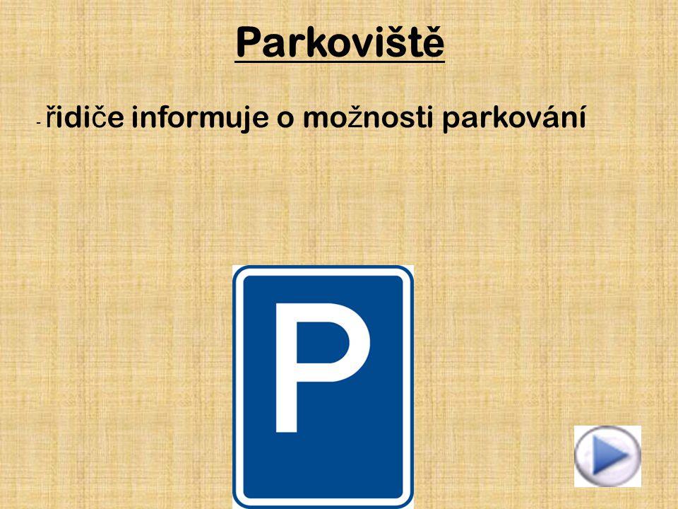 Parkoviště - řidiče informuje o možnosti parkování