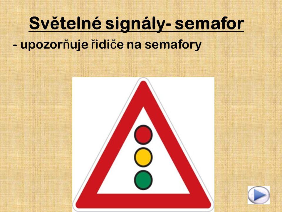 Světelné signály- semafor