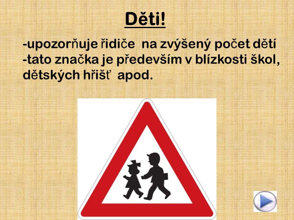 Děti! upozorňuje řidiče na zvýšený počet dětí