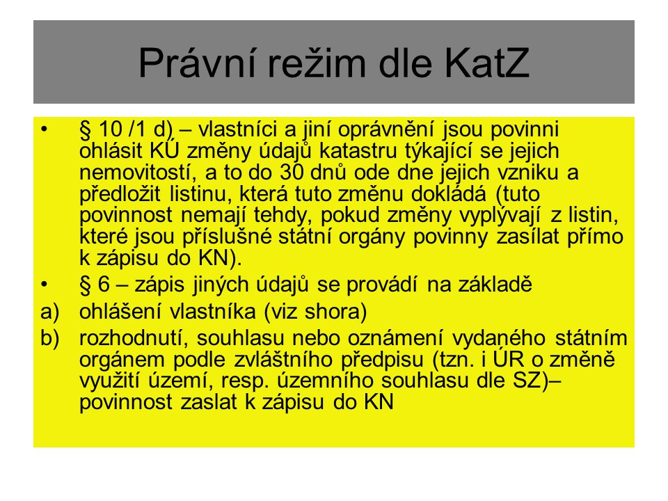 Právní režim dle KatZ
