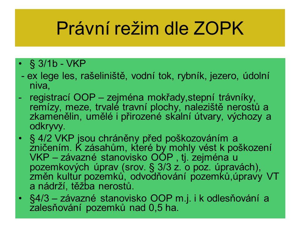 Právní režim dle ZOPK § 3/1b - VKP