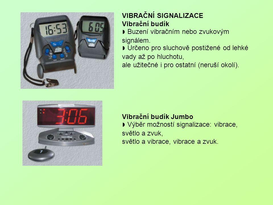 VIBRAČNÍ SIGNALIZACE Vibrační budík. ◗ Buzení vibračním nebo zvukovým signálem. ◗ Určeno pro sluchově postižené od lehké vady až po hluchotu,