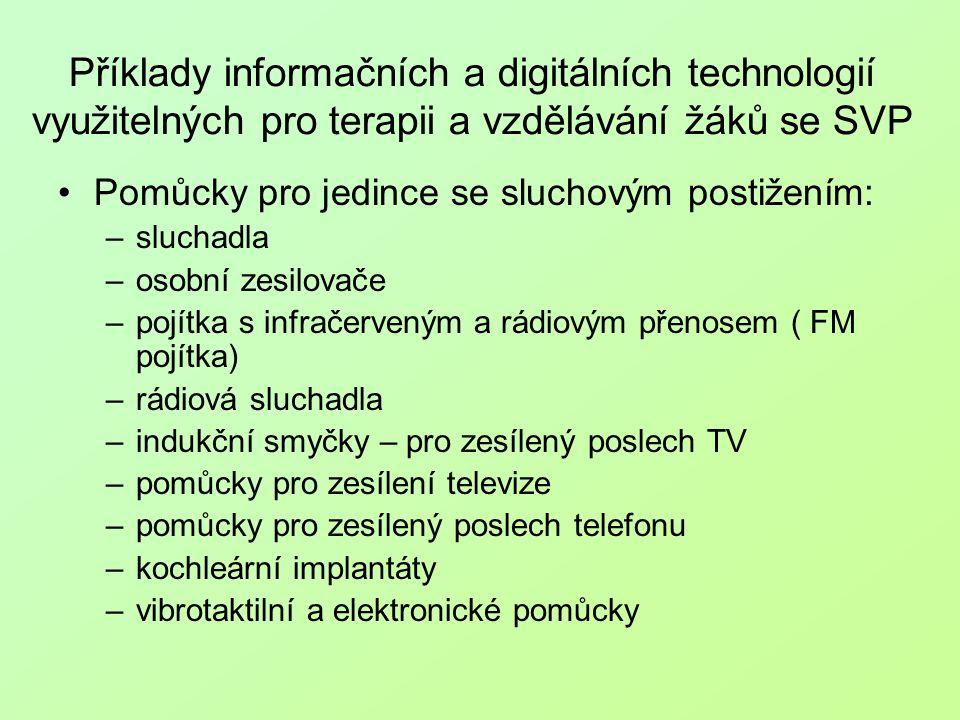 Příklady informačních a digitálních technologií využitelných pro terapii a vzdělávání žáků se SVP