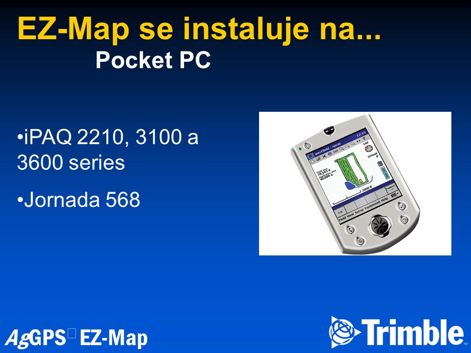 EZ-Map se instaluje na... Pocket PC iPAQ 2210, 3100 a 3600 series