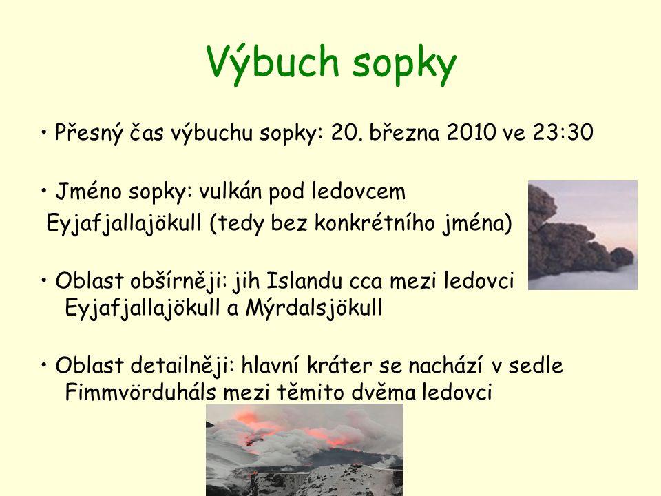 Výbuch sopky • Přesný čas výbuchu sopky: 20. března 2010 ve 23:30