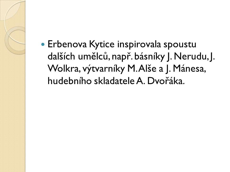Erbenova Kytice inspirovala spoustu dalších umělců, např. básníky J