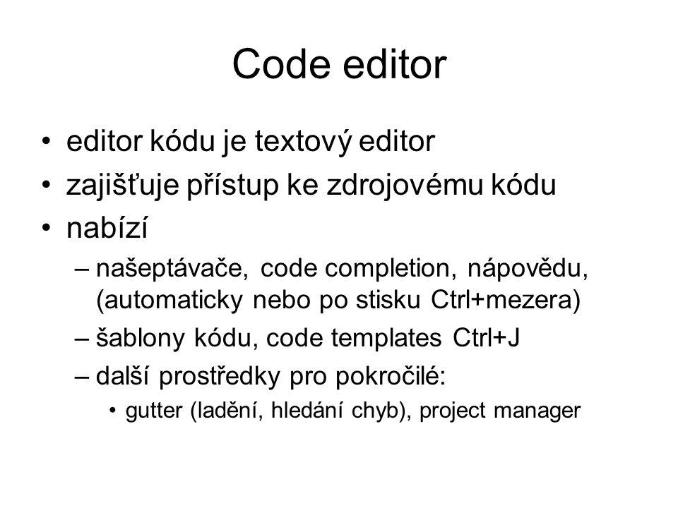 Code editor editor kódu je textový editor