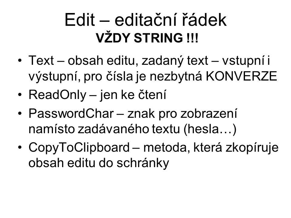Edit – editační řádek VŽDY STRING !!!