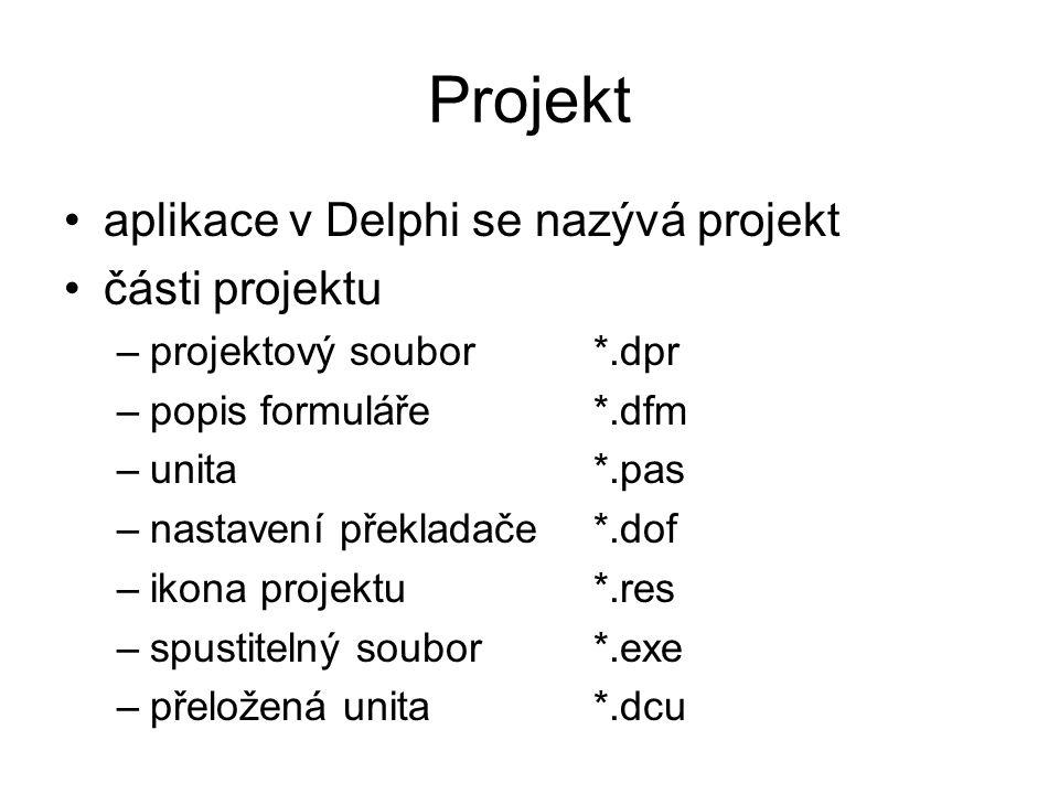 Projekt aplikace v Delphi se nazývá projekt části projektu
