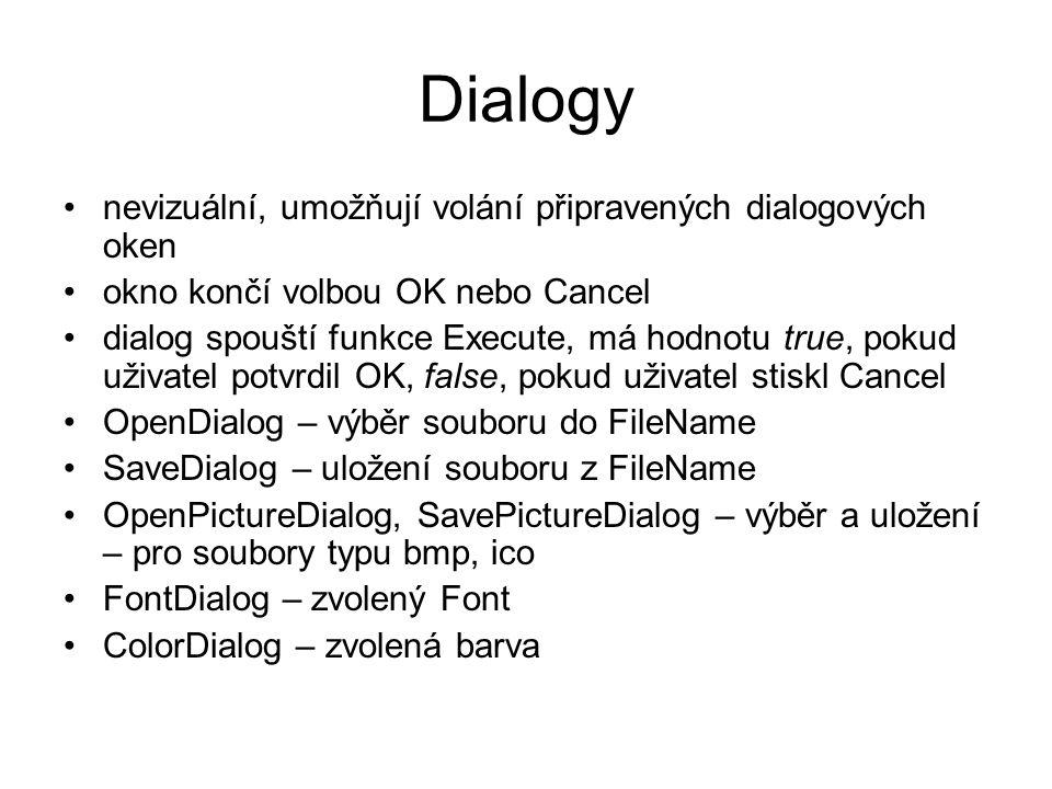 Dialogy nevizuální, umožňují volání připravených dialogových oken