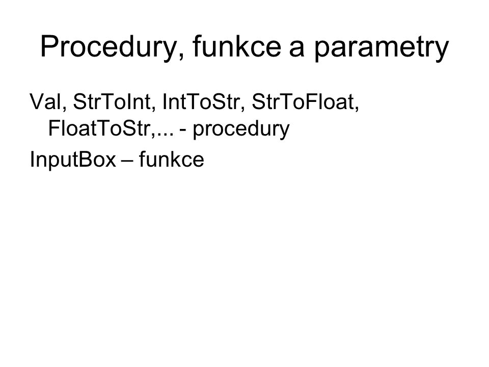 Procedury, funkce a parametry