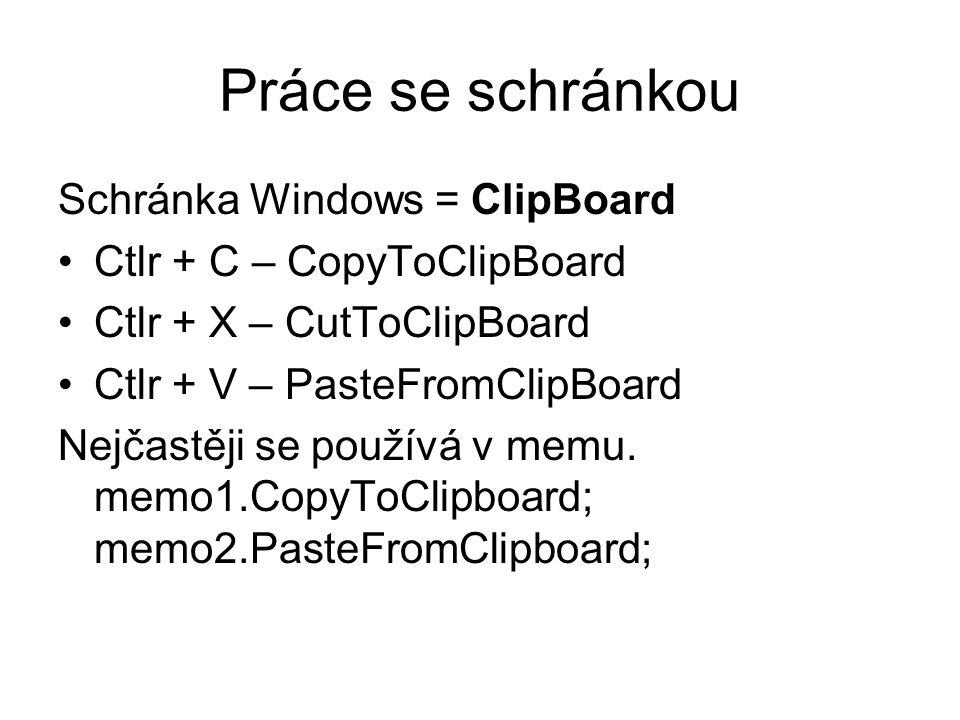 Práce se schránkou Schránka Windows = ClipBoard