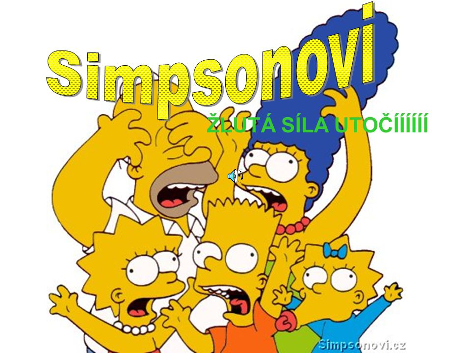Simpsonovi ŽLUTÁ SÍLA UTOČÍÍÍÍÍÍ