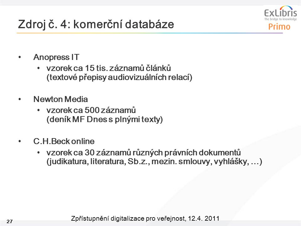 Zdroj č. 4: komerční databáze