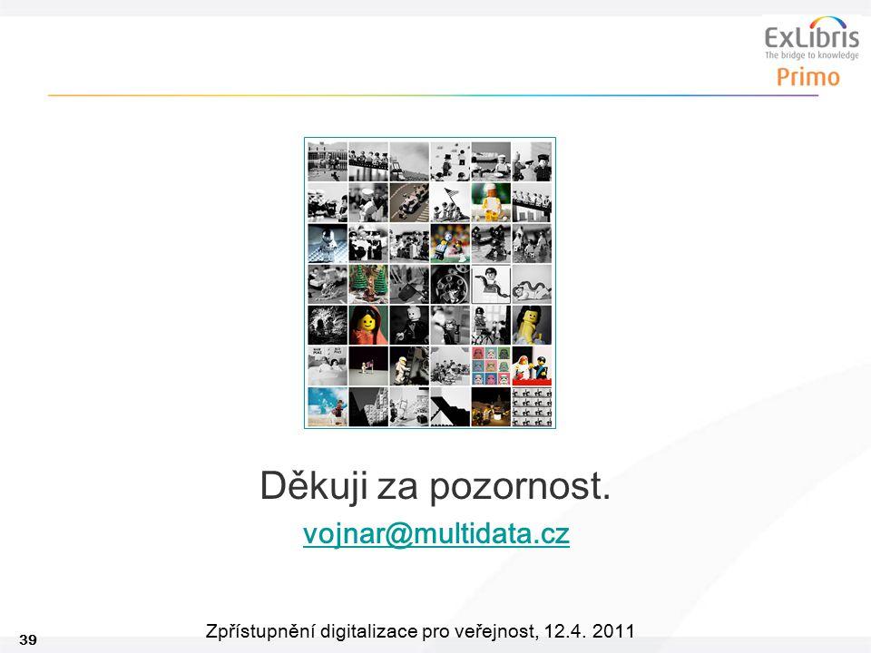 Děkuji za pozornost. vojnar@multidata.cz 39