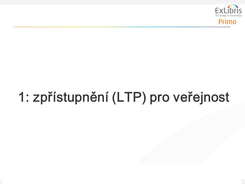 1: zpřístupnění (LTP) pro veřejnost