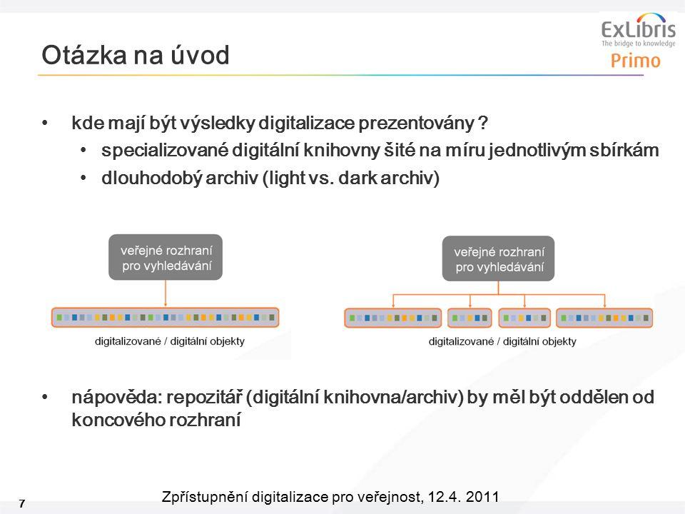 Otázka na úvod kde mají být výsledky digitalizace prezentovány