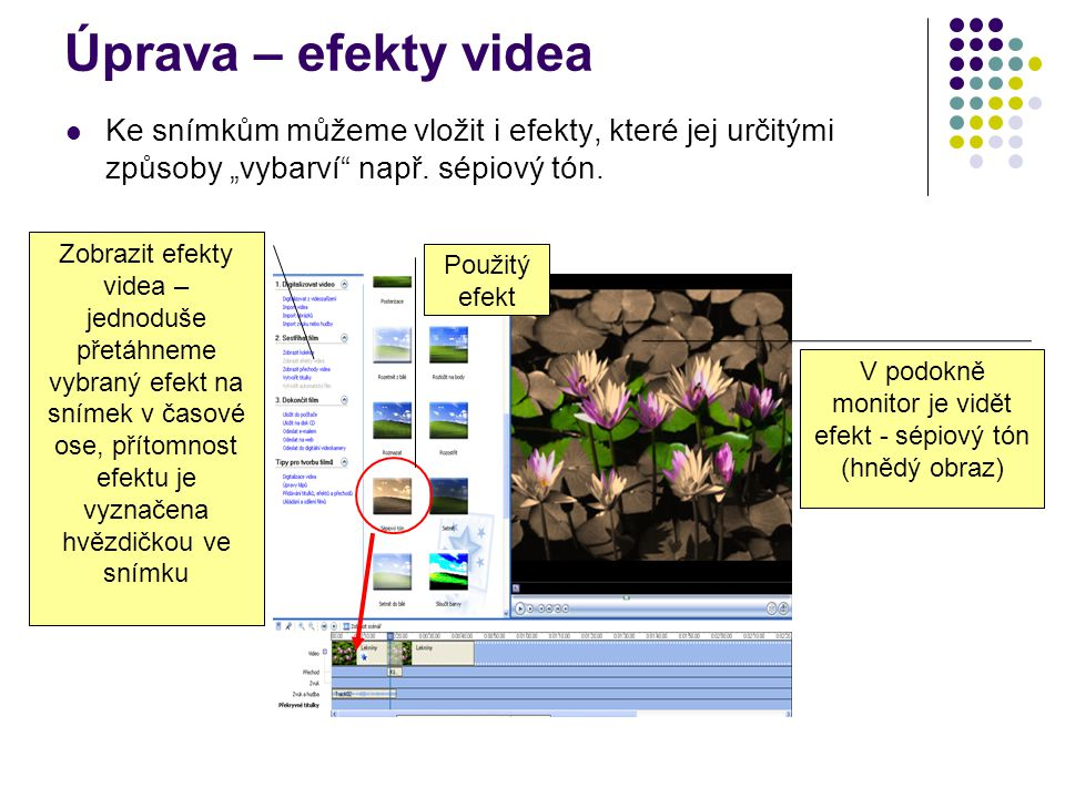 V podokně monitor je vidět efekt - sépiový tón (hnědý obraz)