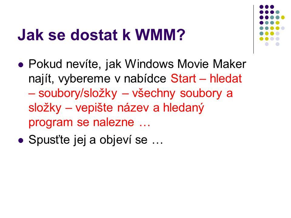 Jak se dostat k WMM