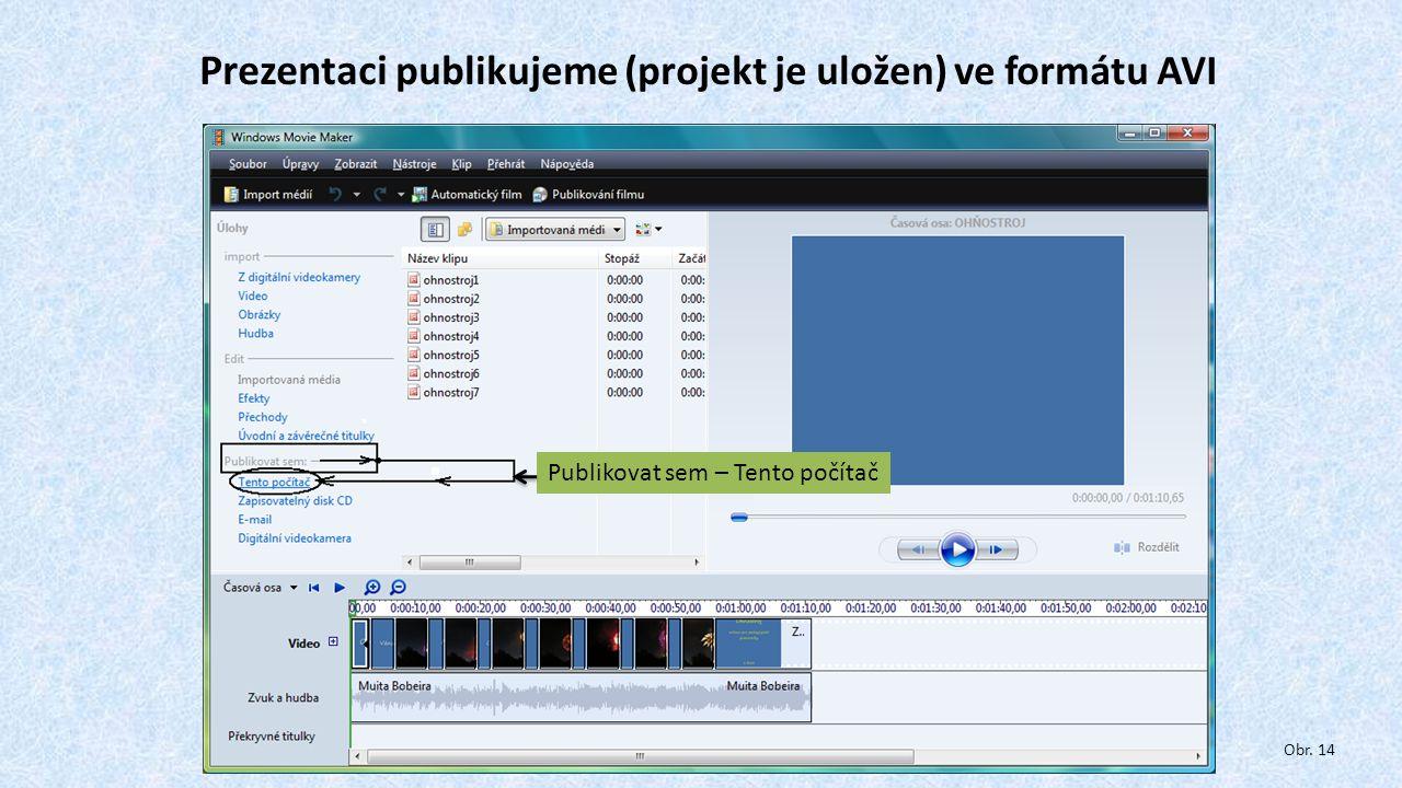 Prezentaci publikujeme (projekt je uložen) ve formátu AVI