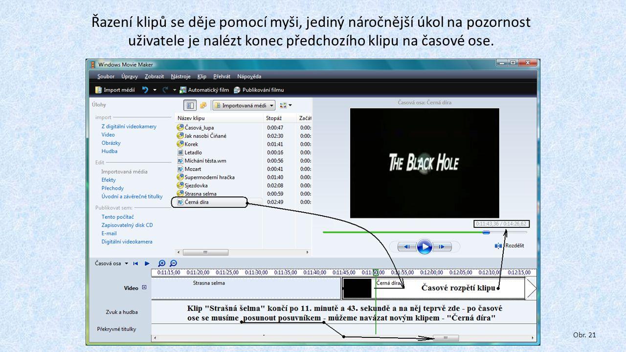 Řazení klipů se děje pomocí myši, jediný náročnější úkol na pozornost uživatele je nalézt konec předchozího klipu na časové ose.
