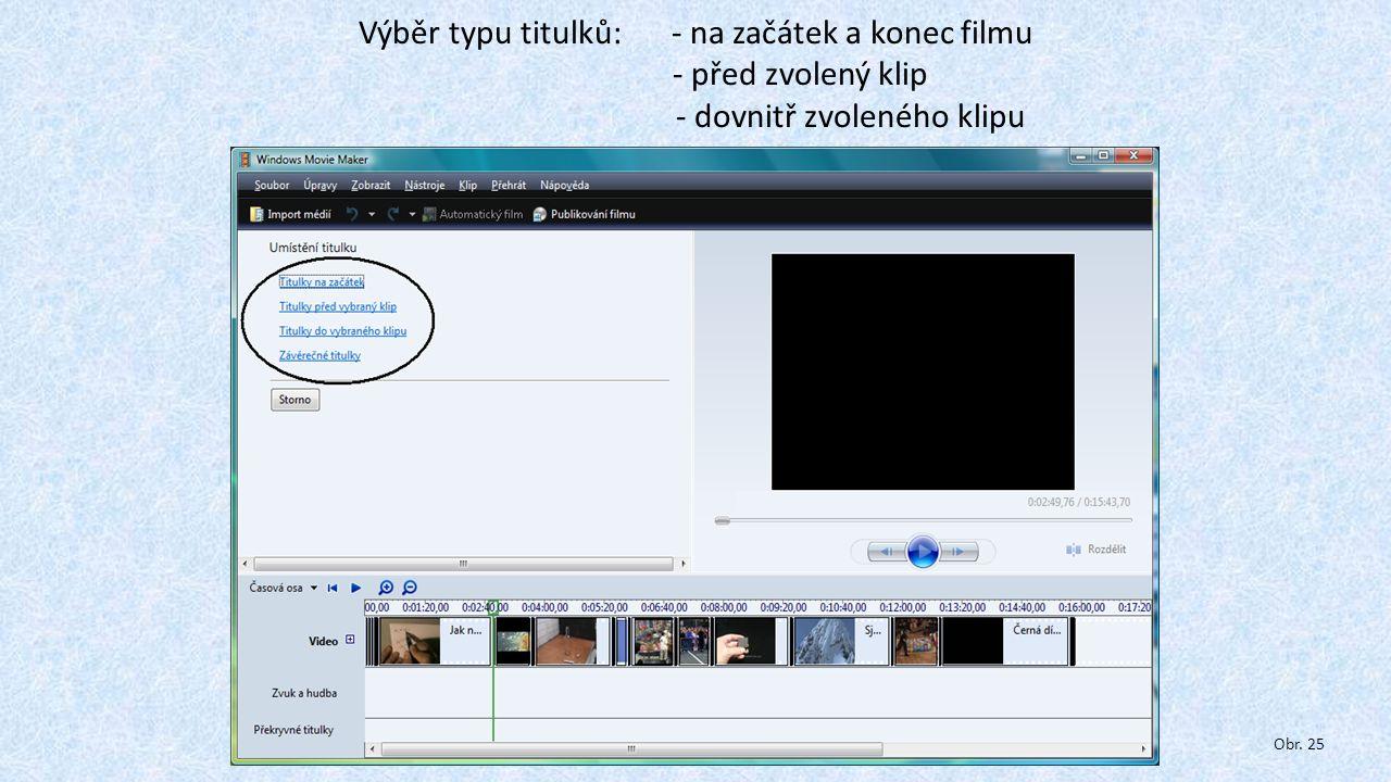 Výběr typu titulků:. - na začátek a konec filmu. - před zvolený klip