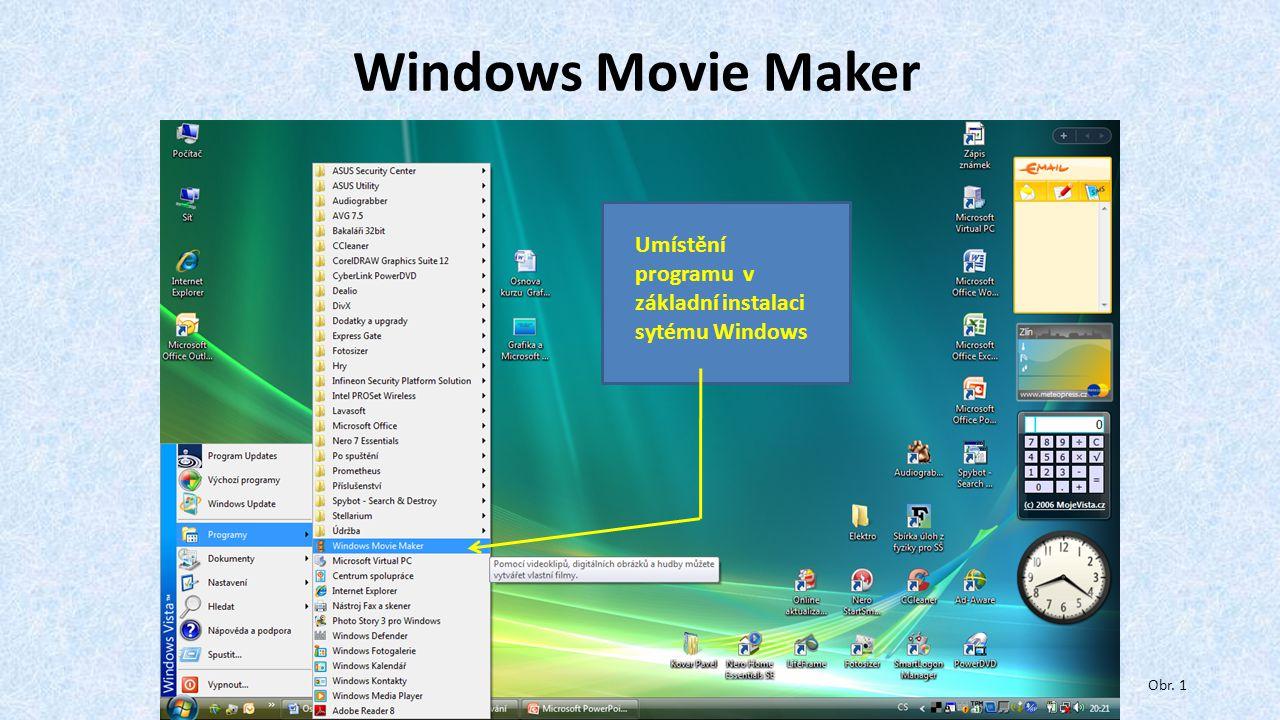 Windows Movie Maker Umístění programu v základní instalaci sytému Windows Obr. 1