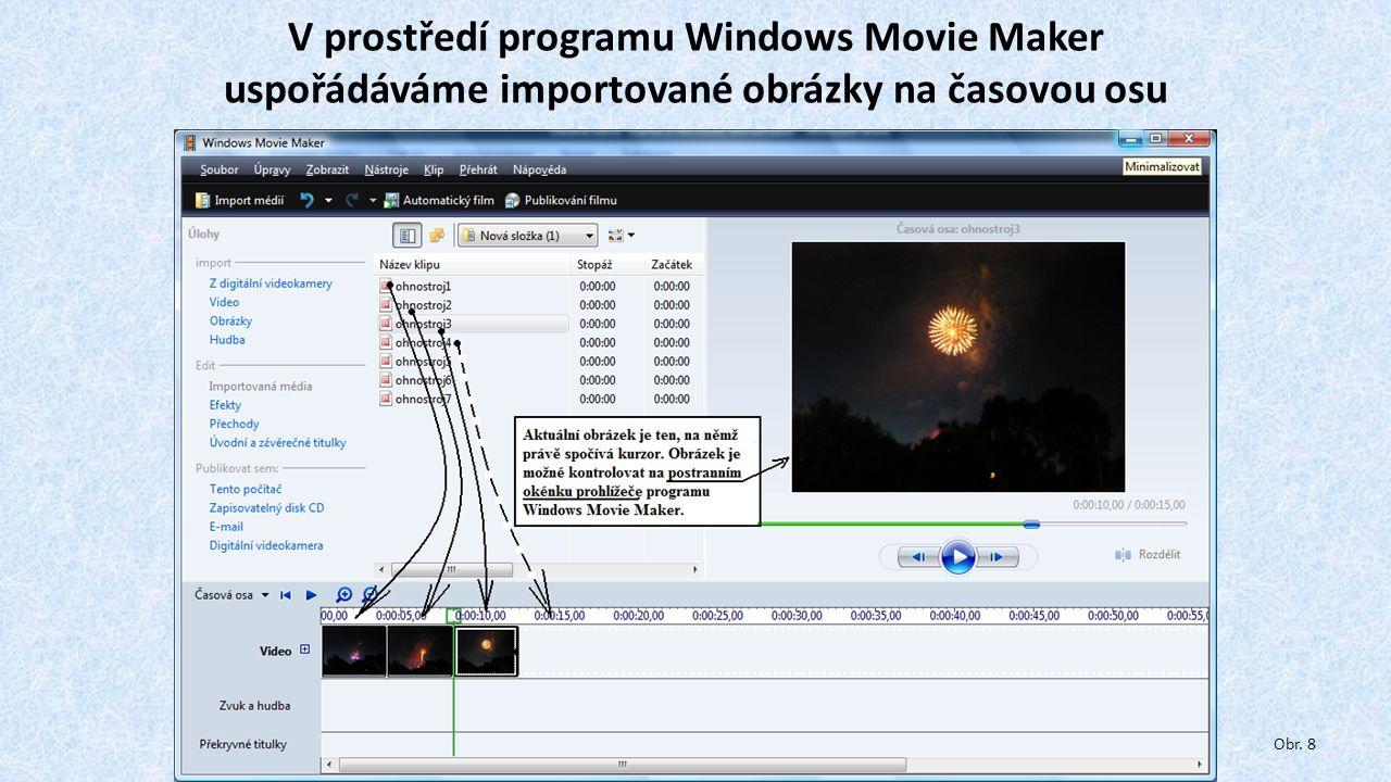 V prostředí programu Windows Movie Maker uspořádáváme importované obrázky na časovou osu