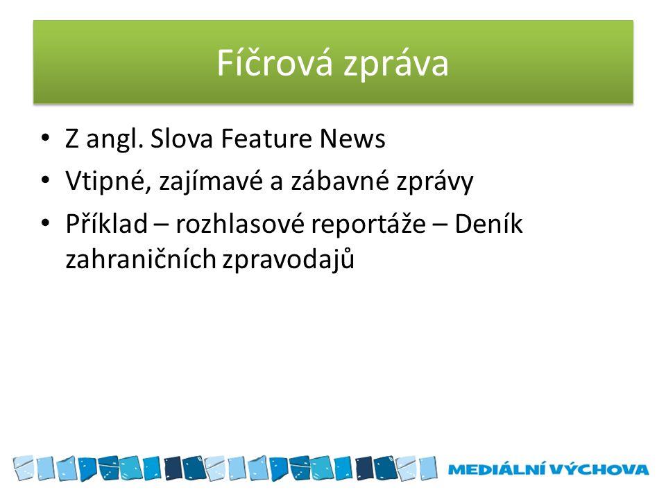 Fíčrová zpráva Z angl. Slova Feature News