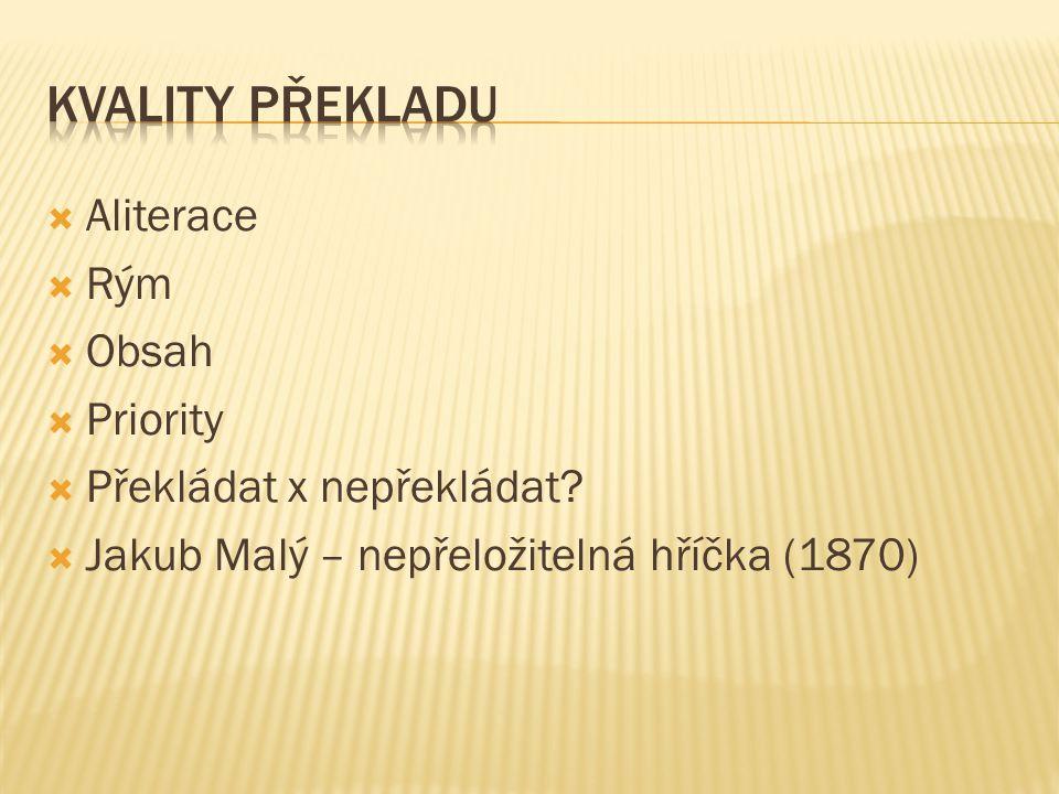 Kvality překladu Aliterace Rým Obsah Priority Překládat x nepřekládat