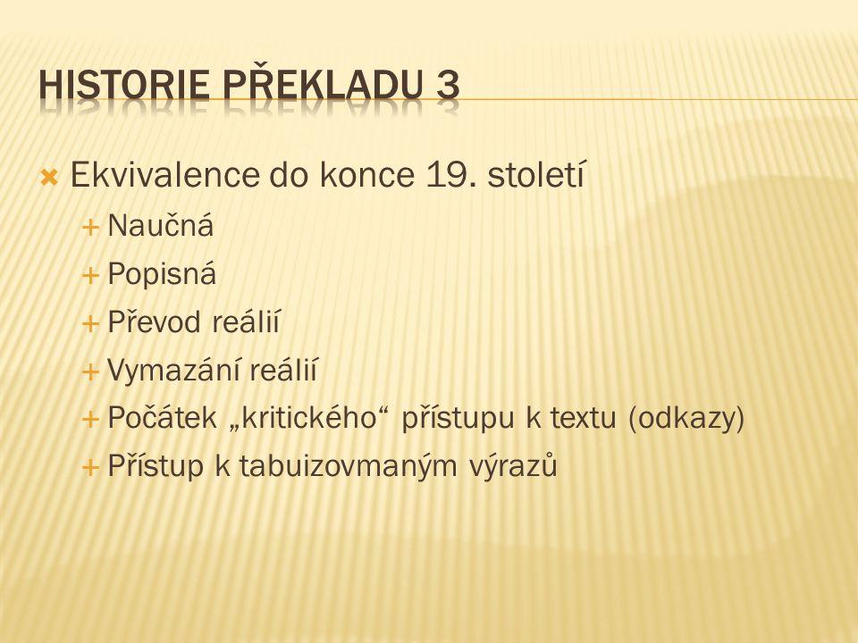 Historie překladu 3 Ekvivalence do konce 19. století Naučná Popisná