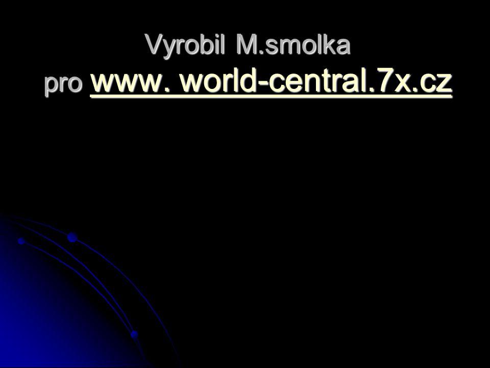 Vyrobil M.smolka pro www. world-central.7x.cz