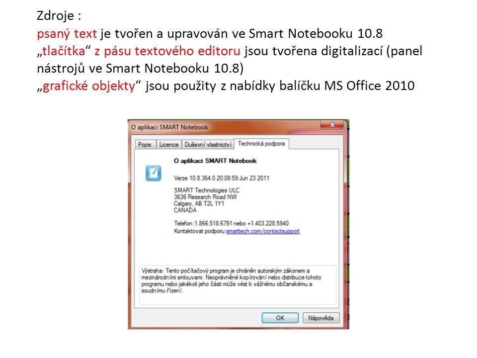Zdroje : psaný text je tvořen a upravován ve Smart Notebooku 10