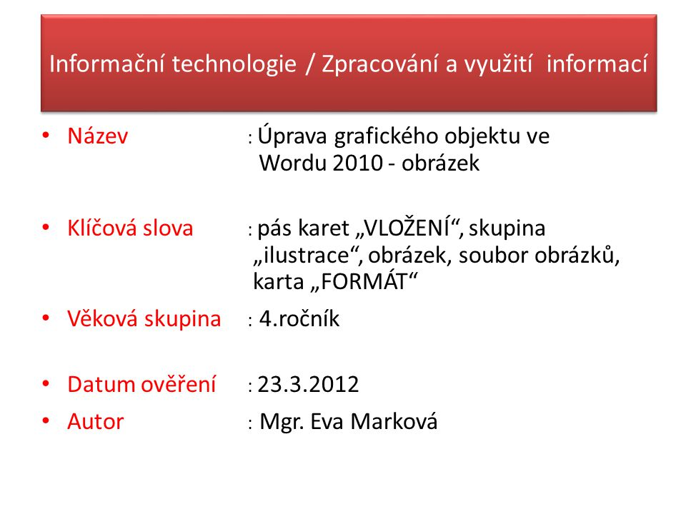 Informační technologie / Zpracování a využití informací