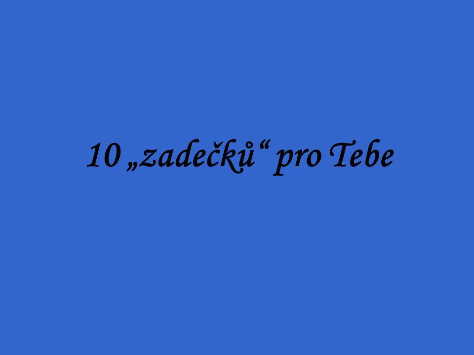 """10 """"zadečků pro Tebe"""