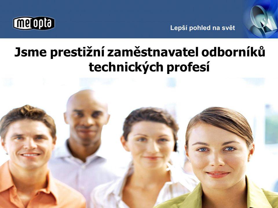 Jsme prestižní zaměstnavatel odborníků technických profesí