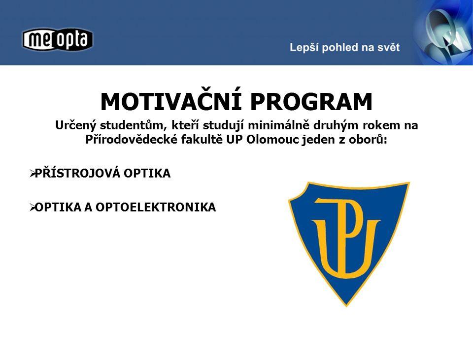 MOTIVAČNÍ PROGRAM Určený studentům, kteří studují minimálně druhým rokem na Přírodovědecké fakultě UP Olomouc jeden z oborů: