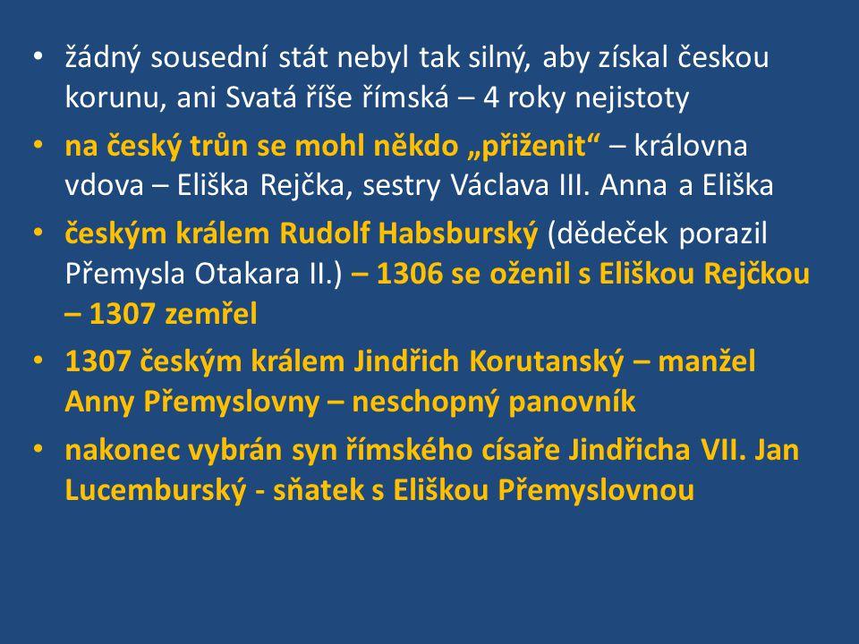 žádný sousední stát nebyl tak silný, aby získal českou korunu, ani Svatá říše římská – 4 roky nejistoty