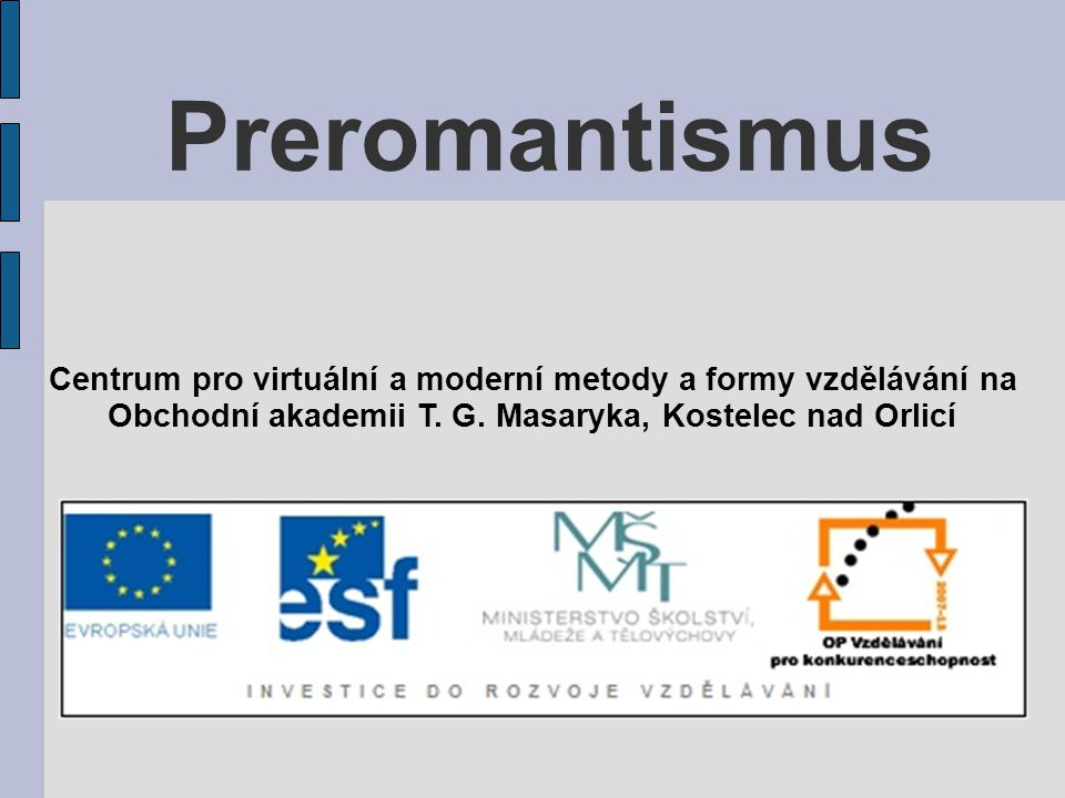 Preromantismus Centrum pro virtuální a moderní metody a formy vzdělávání na.