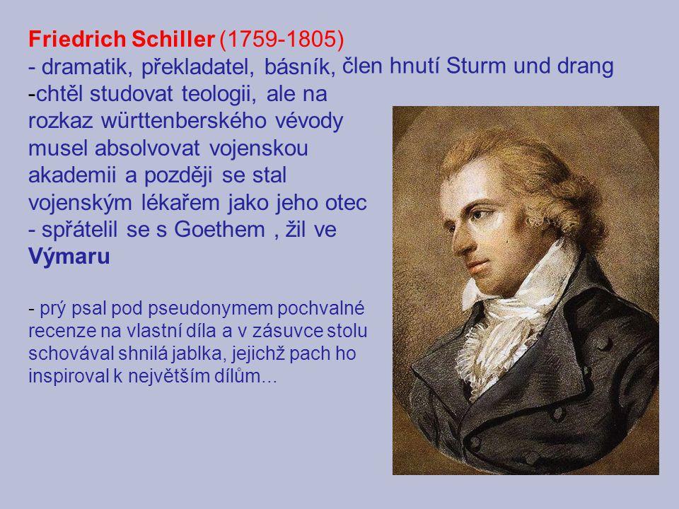 Friedrich Schiller (1759-1805) - dramatik, překladatel, básník,