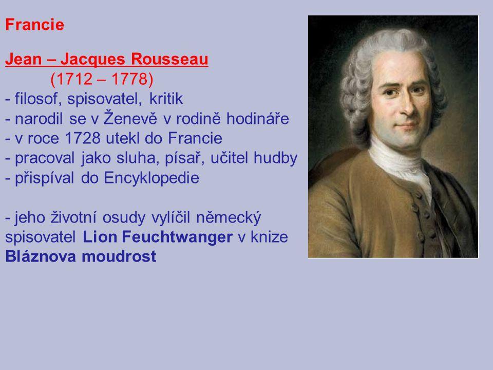 Jean – Jacques Rousseau (1712 – 1778) - filosof, spisovatel, kritik
